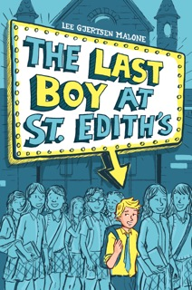 Debut Club: An Interview with Lee Gjertson Malone, Author of THE LAST BOY AT ST. EDITH'S