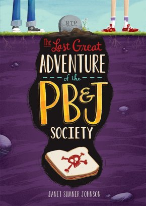 Debut Club: Interview with Janet Sumner Johnson, author of THE LAST GREAT ADVENTURE OF THE PB&J SOCIETY