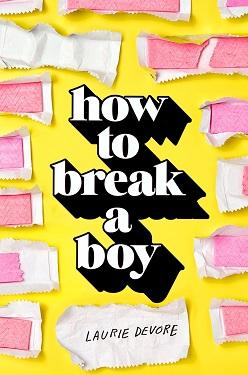 How to Break a Boy - medium Laurie Devore.jpg