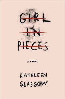 Debut Club: GIRL IN PIECES author Kathleen Glasgow on Scars, Hope and Healing