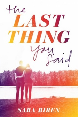 The Last -Thing-You-Said- medium Sara Biren